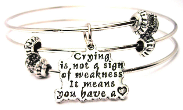 Crying Is Not A Sign Of Weakness It Means You Have A Heart Triple Style Expandable Bangle Bracelet