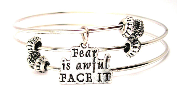 Fear Is Awful Face It Triple Style Expandable Bangle Bracelet