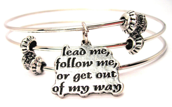 Lead Me Follow Me Or Get Out Of My Way Triple Style Expandable Bangle Bracelet
