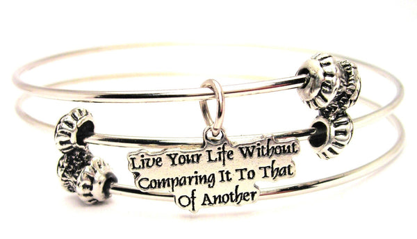 Live Your Life Without Comparing It To That Of Another Triple Style Expandable Bangle Bracelet
