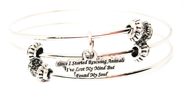 Since I Started Recuing Animals Ive Lost My Mind But Found My Soul Triple Style Expandable Bangle Bracelet