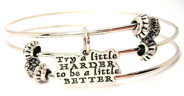 Try A Little Harder To Be A Little Better Triple Style Expandable Bangle Bracelet