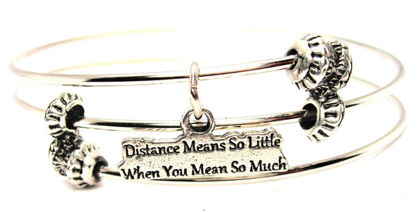 Distance Means So Little When You Mean So Much Triple Style Expandable Bangle Bracelet