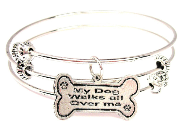 My Dog Walks All Over Me Triple Style Expandable Bangle Bracelet