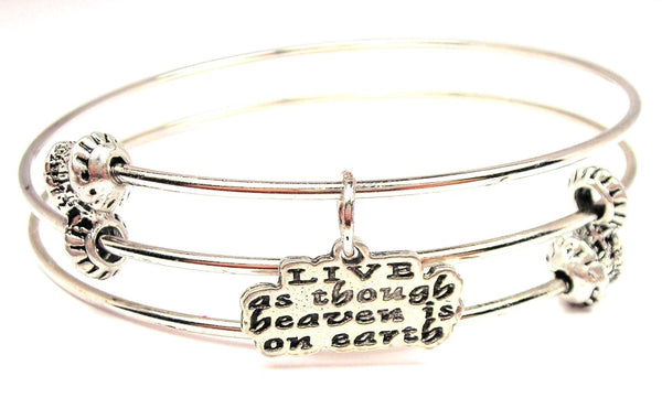 Live As Though Heaven Is On Earth Triple Style Expandable Bangle Bracelet
