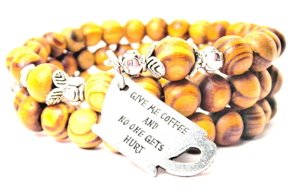 Give Me Coffee And No One Gets Hurt Natural Wood Wrap Bracelet
