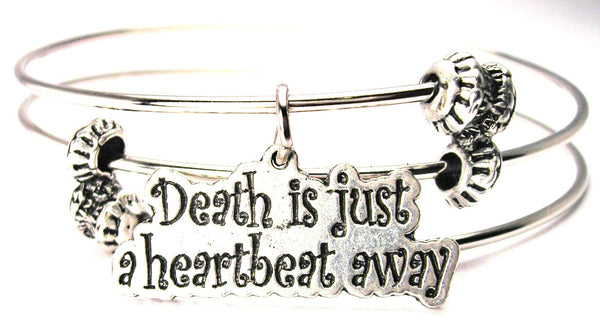 Death Is Just A Heartbeat Away Triple Style Expandable Bangle Bracelet