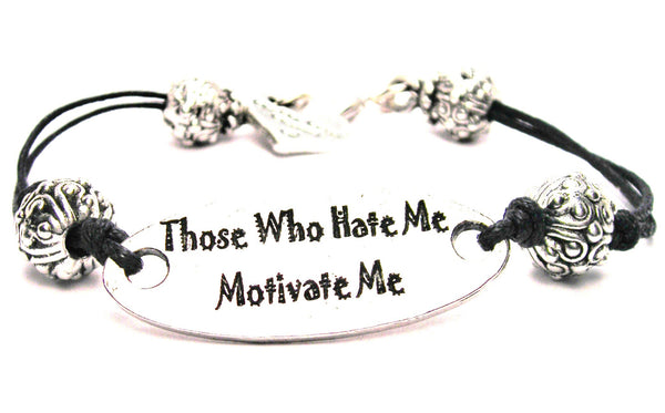 Those Who Hate Me Motivate Me Pewter Plate Black Cord Bracelet