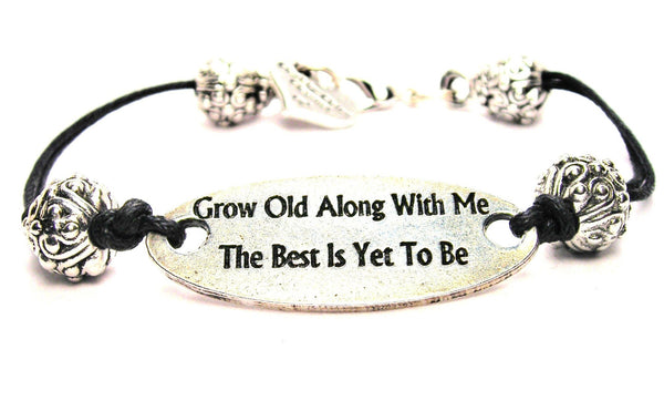 Grow Old Along With Me The Best Is Yet To Be Pewter Plate Black Cord Bracelet
