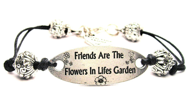 Friends Are The Flowers In Life's Garden Pewter Plate Black Cord Bracelet