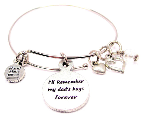 I'll Remember My Dad's Hugs Forever Expandable Bangle Bracelet