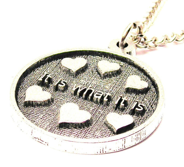 It Is What It Is Circle With Hearts Single Charm Necklace