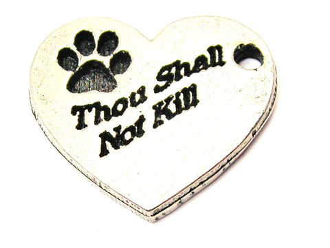 Thou Shall Not Kill With Paw Print Genuine American Pewter Charm