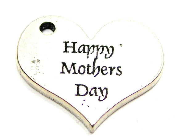 Happy Mothers Day Heart Genuine American Pewter Charm