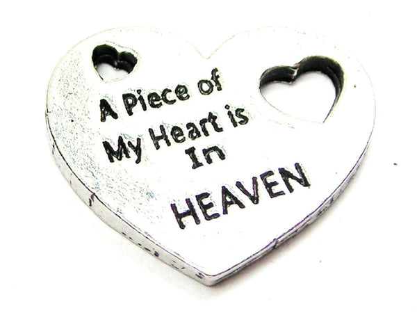 A Piece Of My Heart Is In Heaven Genuine American Pewter Charm