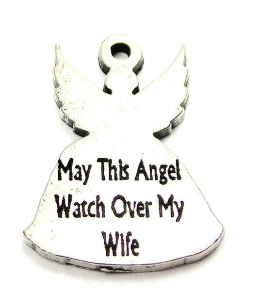 May This Angel Watch Over My Wife Genuine American Pewter Charm