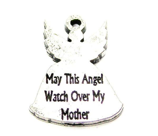 May This Angel Watch Over My Mother Genuine American Pewter Charm