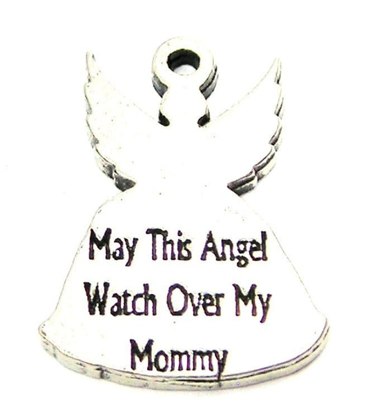 May This Angel Watch Over My Mommy Genuine American Pewter Charm
