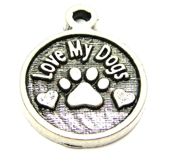 Love My Dogs Circle Genuine American Pewter Charm