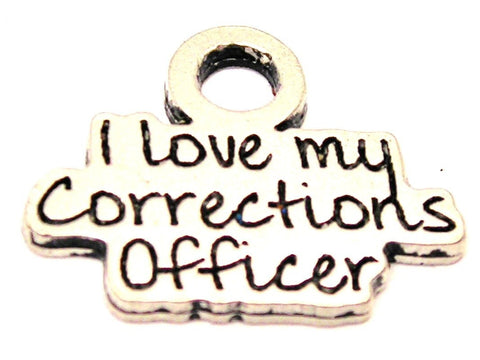 I Love My Corrections Officer Genuine American Pewter Charm