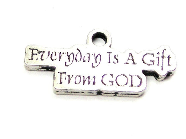 Everyday Is A Gift From God Genuine American Pewter Charm