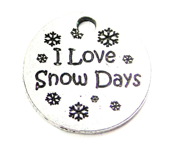 I Love Snow Days Genuine American Pewter Charm