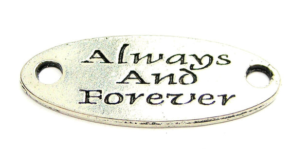 Always And Forever- 2 Hole Connector Genuine American Pewter Charm
