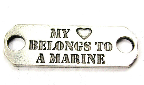 My Heart Belongs To A Marine - 2 Hole Connector Genuine American Pewter Charm