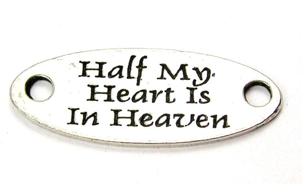 Half My Heart Is In Heaven - 2 Hole Connector Genuine American Pewter Charm
