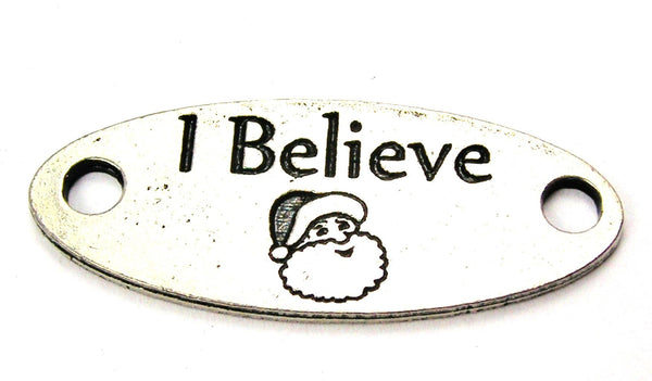 I Believe With Santa - 2 Hole Connector Genuine American Pewter Charm