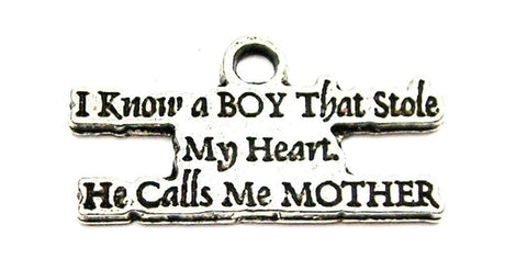 I Know A Boy That Stole My Heart He Calls Me Mother Genuine American Pewter Charm