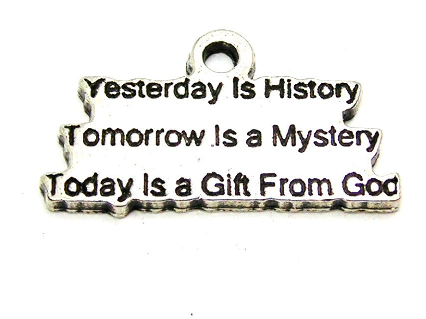 Yesterday Is History Tomorrow Is A Mystery Today Is A Gift From God