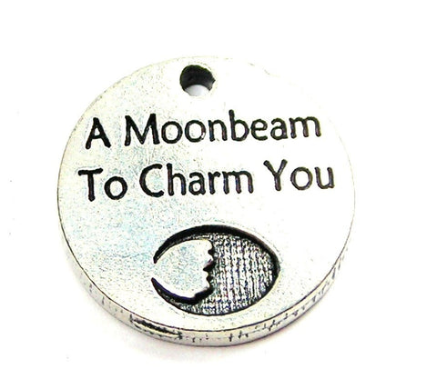 A Moonbeam To Charm You Genuine American Pewter Charm