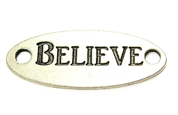 Believe - 2 Hole Connector Genuine American Pewter Charm