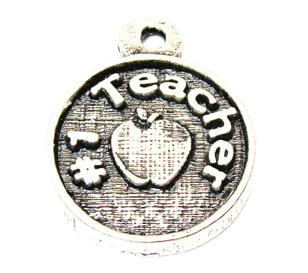 #1 Teacher Circle Genuine American Pewter Charm - Charms - Chubby Chico Charms