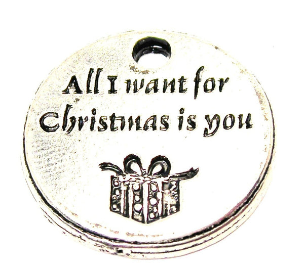 All I Want For Christmas Is You Genuine American Pewter Charm