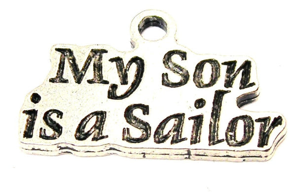 My Son Is A Sailor Genuine American Pewter Charm