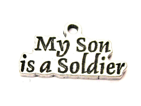 My Son Is A Soldier Genuine American Pewter Charm