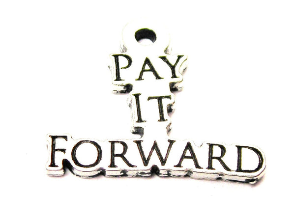 Pay It Forward Genuine American Pewter Charm