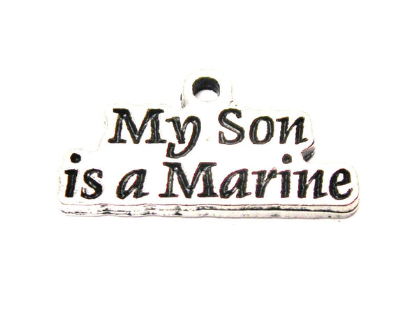 My Son Is A Marine Genuine American Pewter Charm