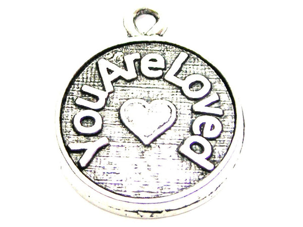 You Are Loved Circle Genuine American Pewter Charm