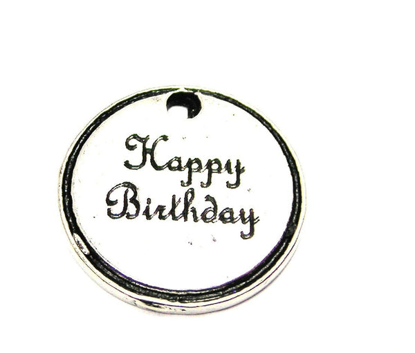 Happy Birthday Circle Genuine American Pewter Charm