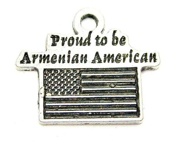 Proud To Be Armenian American Genuine American Pewter Charm