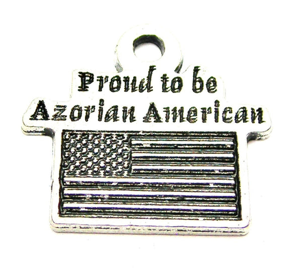 Proud To Be Azorian American Genuine American Pewter Charm