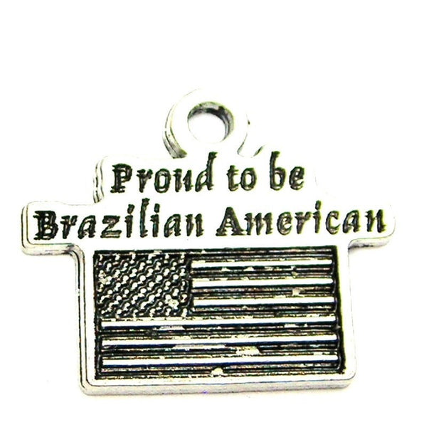 Proud To Be Brazilian American Genuine American Pewter Charm