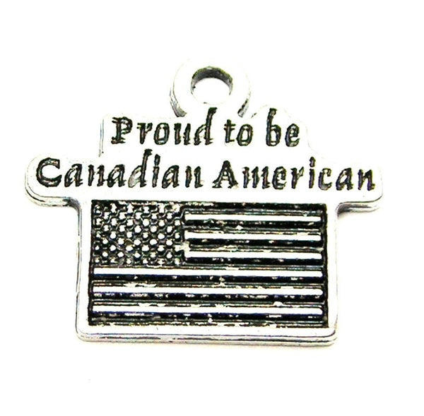 Proud To Be Canadian American Genuine American Pewter Charm
