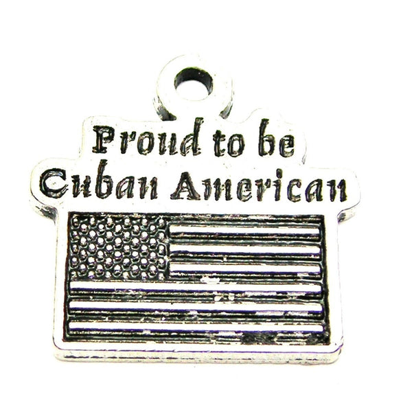 Proud To Be Cuban American Genuine American Pewter Charm