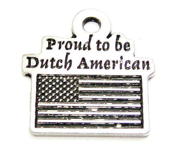 Proud To Be Dutch American Genuine American Pewter Charm
