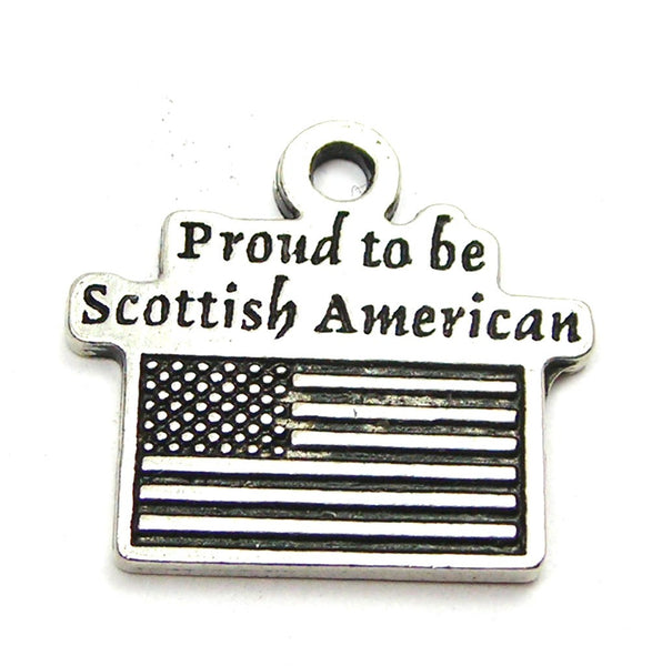 Proud To Be Scottish American Genuine American Pewter Charm
