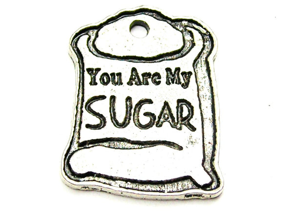 You Are My Sugar Genuine American Pewter Charm